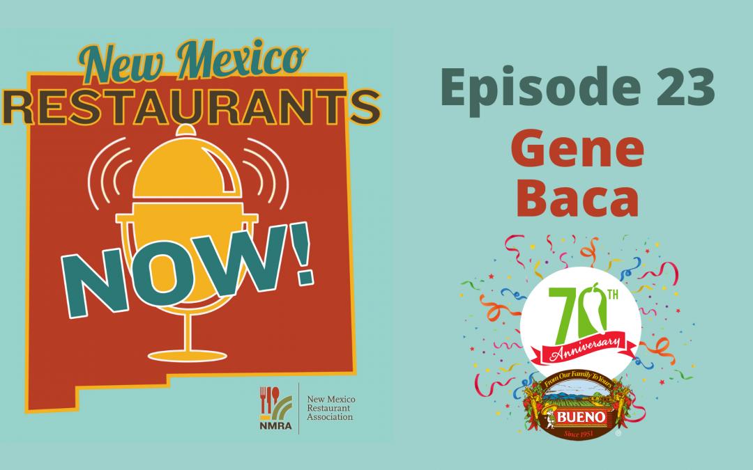 Gene Baca – Bueno Foods – Albuquerque, NM